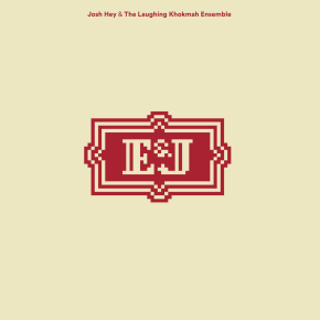 PX036 E&J (Josh Hey & the Laughing Khokmah Ensemble)