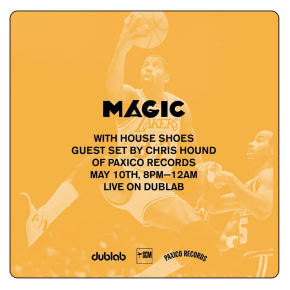 Chris Hound on Dublab for House Shoes MAGIC