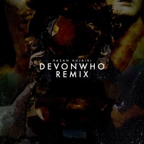 "Devonwho remixes Hasan Hujairi ""Mellifluous Hiraeth"""