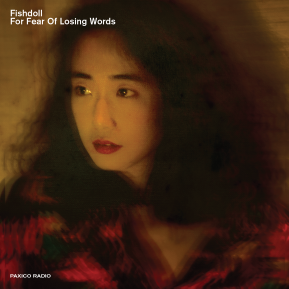 "Fishdoll ""For Fear Of Losing Words"" mix on Paxico Radio"
